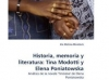Historia, memoria y literatura: Tina Modotti y Elena Poniatowska: Análisis de la novela 'Tinísima' de Elena Poniatowska